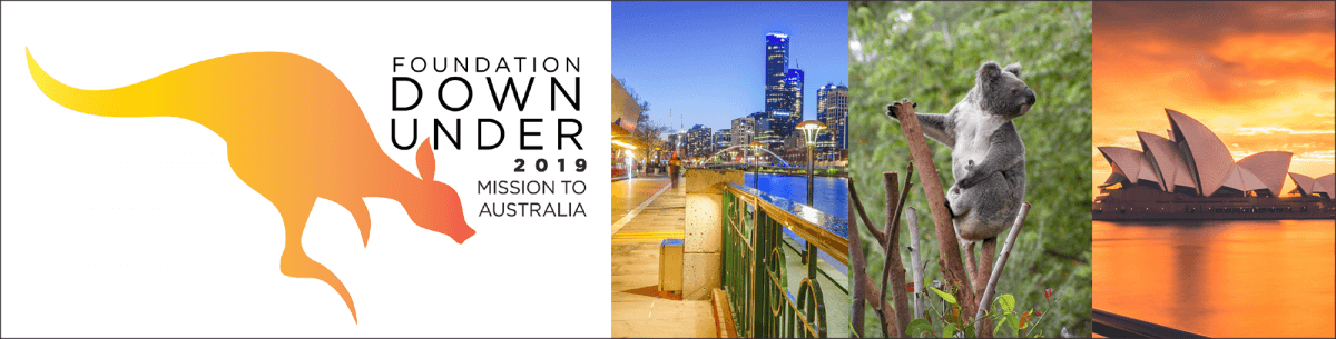 Foundation Down Under | 2019 Mission to Australia | October 27-November 7, 2019